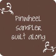 Rachel's pinwheel sampler quilt along