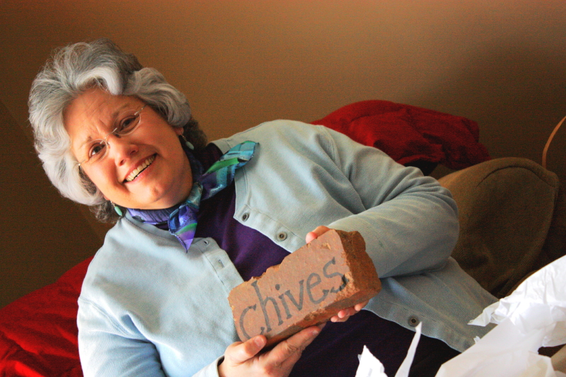 Deb with a Chives brick!!!! I love them all!