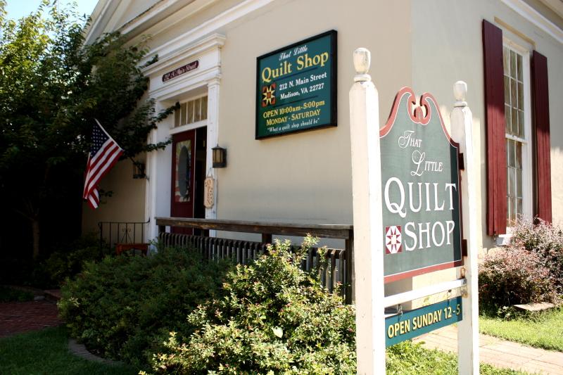 That Little Quilt Shop ~ Madison, VA