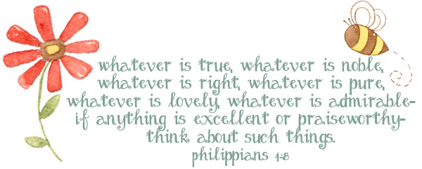 Philippians 4:8 credit to: Unknown